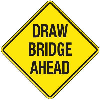 Reflective Warning Signs - Draw Bridge Ahead