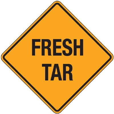 Reflective Warning Signs - Fresh Tar