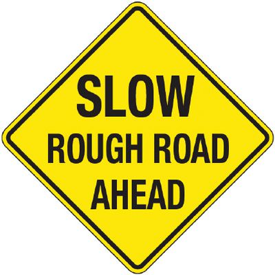 Reflective Warning Signs - Slow Rough Road Ahead