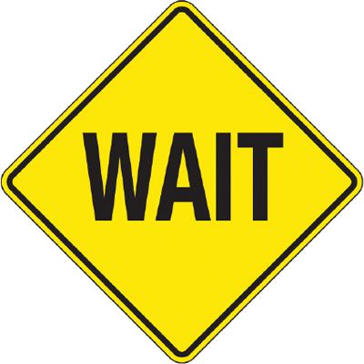 Reflective Warning Signs - Wait