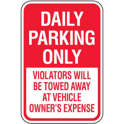 Reserved Parking Signs - Daily Parking Only