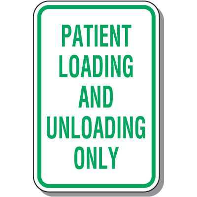 Reserved Parking Signs - Patient Loading And Unloading Only