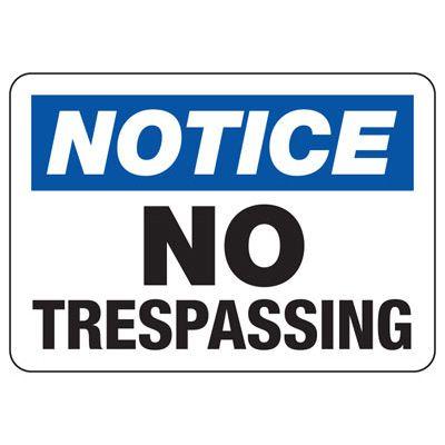 OSHA Notice Signs - Notice No Trespassing
