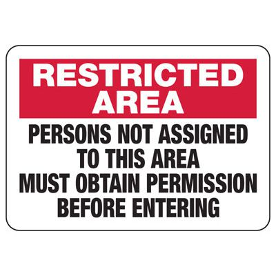 Restricted Area Obtain Permission - Industrial Restricted Signs