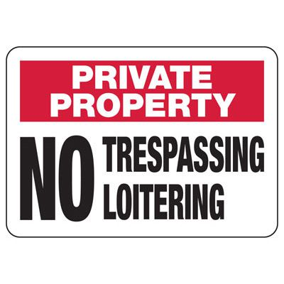 Private Property No Trespassing Loitering - Restricted Access Signs
