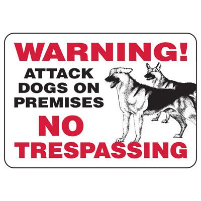 Warning Attack Dogs No Trespassing - Property Security Signs