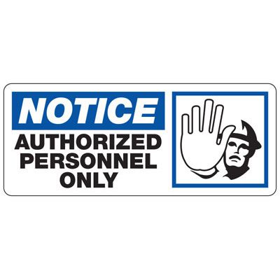 Notice Authorized Personnel Only - Industrial Restricted Signs