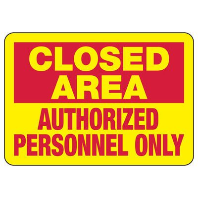 Closed Area Authorized Personnel - Industrial Restricted Signs