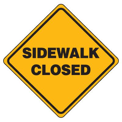 Sidewalk Closed Signs, Road Construction Signs | Seton