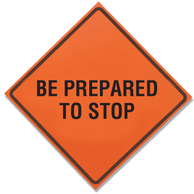 TrafFix Devices Roll Up Signs - Be Prepared To Stop 26036-EFO-HF