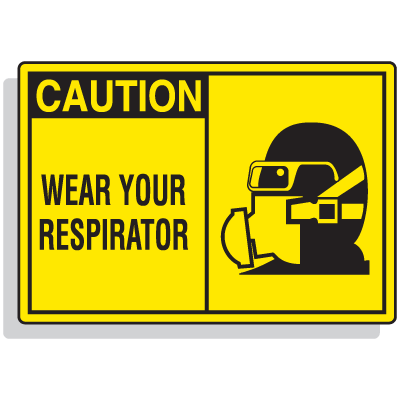 Safety Alert Signs - Caution - Wear Your Respirator