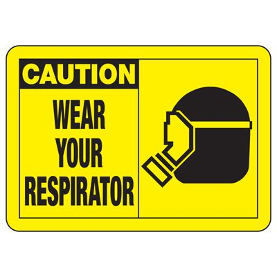 Safety Alert Signs - Caution Wear Your Respirator