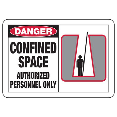 Safety Alert Signs - Danger Confined Space Authorized Personnel Only