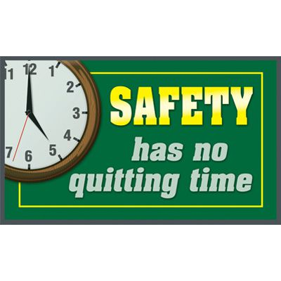 Safety Has No Quitting Time Message Mat