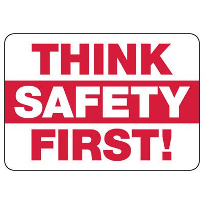 Think Safety First - Safety Reminder Signs