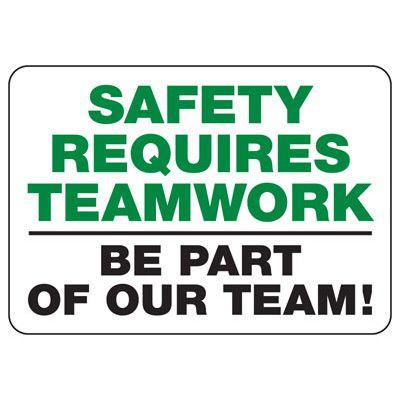 Safety Requires Teamwork - Safety Reminder Signs