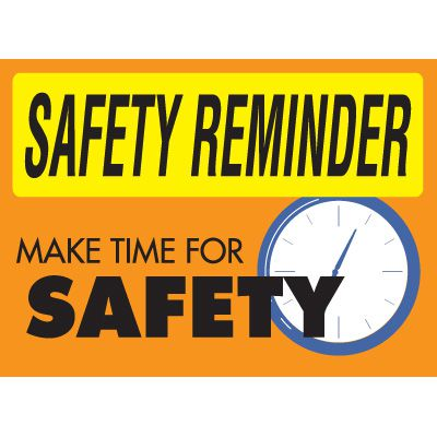 Safety Reminder Signs - Make Time For Safety