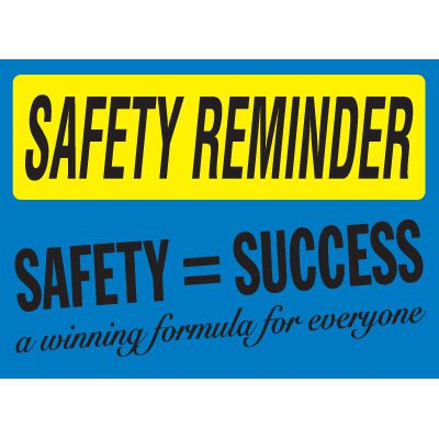 Safety Reminder Signs - Safety = Success