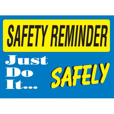 Safety Reminder Signs - Do It Safely