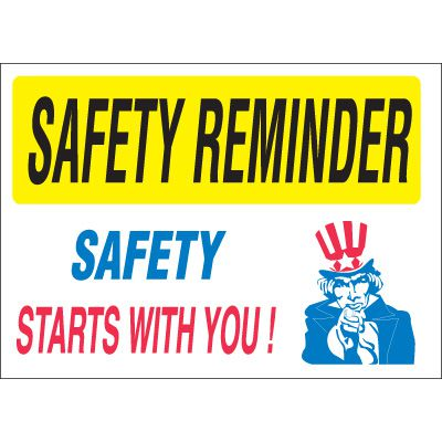 Safety Reminder Signs - Safety Starts With You