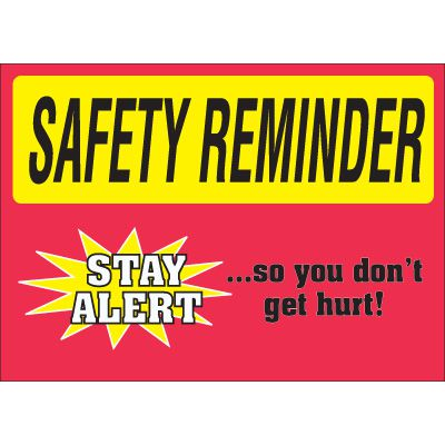 Safety Reminder Signs - Stay Alert