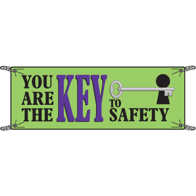 You Are The Key To Safety Slogan Banners