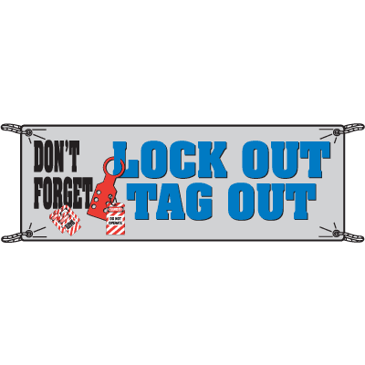 Don't Forget Lock Out Tag Out Safety Slogan Banners