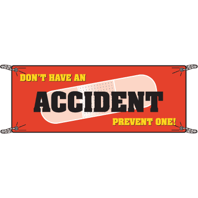Don't Have An Accident Prevent One Safety Slogan Banners