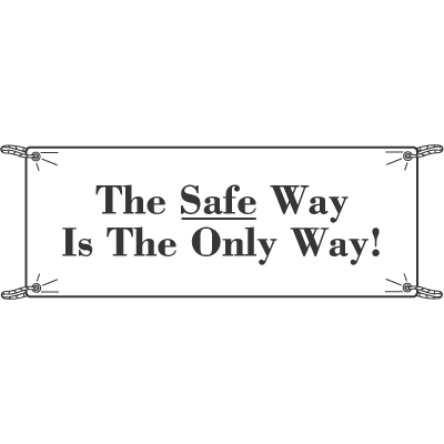 The Safe Way Is The Only Way Safety Slogan Banners