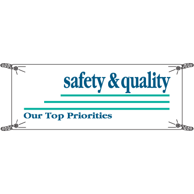 Safety & Quality Our Top Priorities Safety Slogan Banners