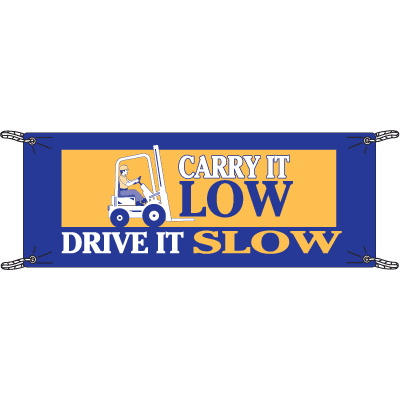 Carry It Low Drive It Slow Safety Slogan Banners
