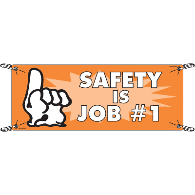 Safety Is Job Number One Safety Slogan Banners