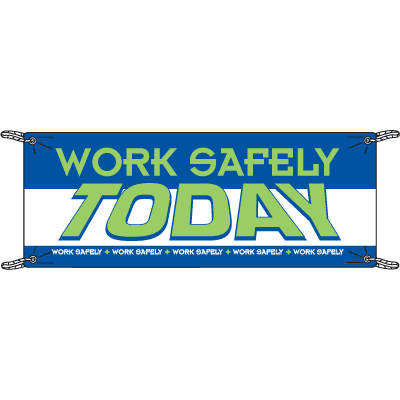 Work Safely Today Safety Slogan Banners