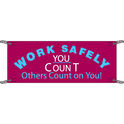 Work Safely You Count Safety Slogan Banners