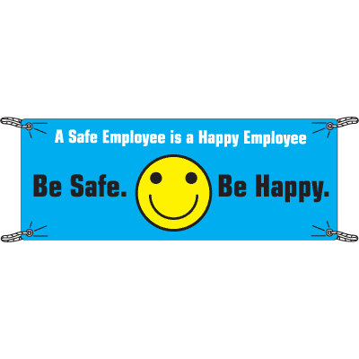 A Safe Employee Is A Happy Employee Be Safe Banners