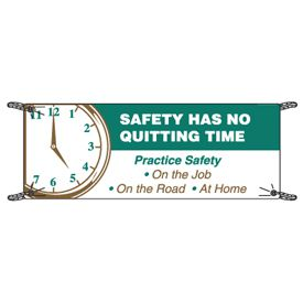 Safety Slogan Banners - Safety Has No Quitting Time
