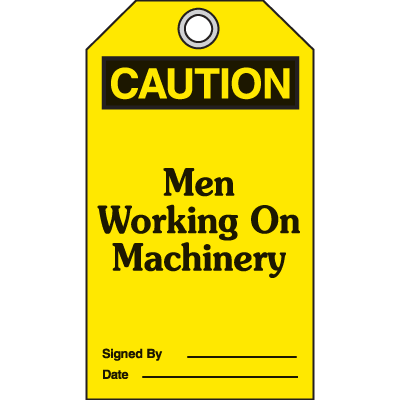 OSHA Safety Tags - Caution Men Working On Machinery