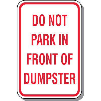 School Parking Signs - Do Not Park In Front Of Dumpster