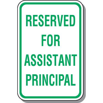 School Parking Signs - Reserved For Assistant Principal