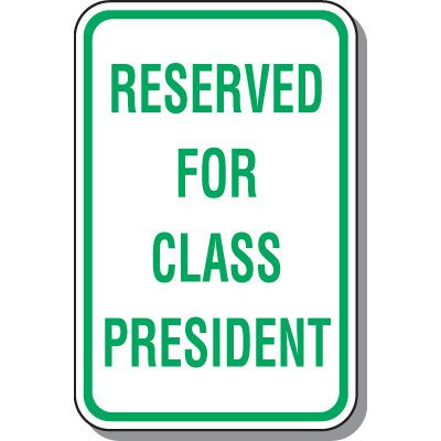 School Parking Signs - Reserved For Class President