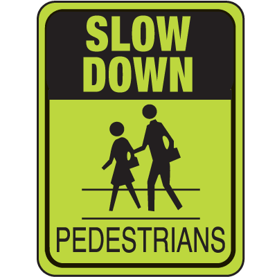 Slow Down Signs >> School Safety Signs Slow Down Pedestrians