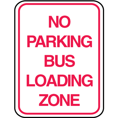 School Zone Signs - No Parking Bus Loading Zone