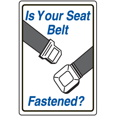 Seat Belt Signs - Is Your Seat Belt Fastened?