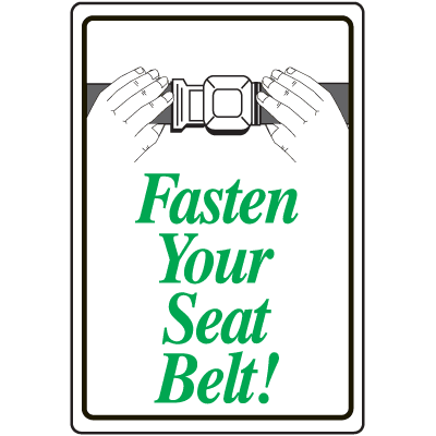 Seat Belt Signs - Fasten Your Seat Belt