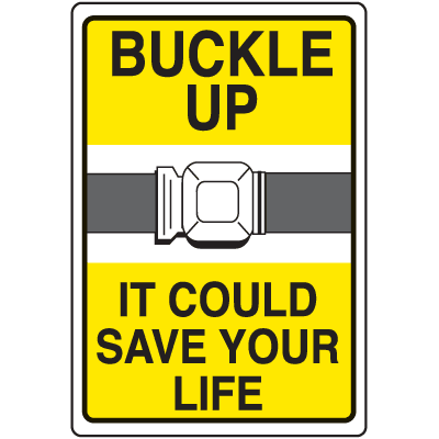 Seat Belt Signs - Buckle Up It Could Save Your Life