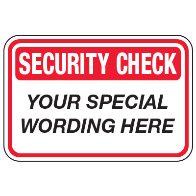 Security Check - Custom School Traffic & Parking Signs