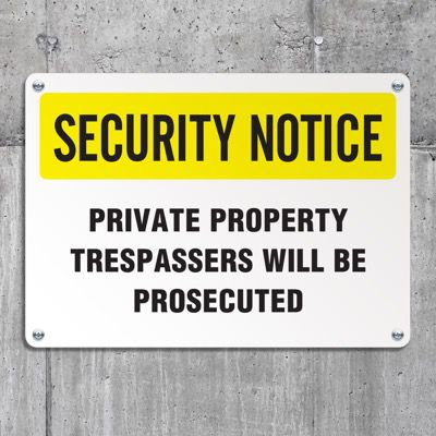 Security Notice Signs - Private Property Trespassers Will Be Prosecuted