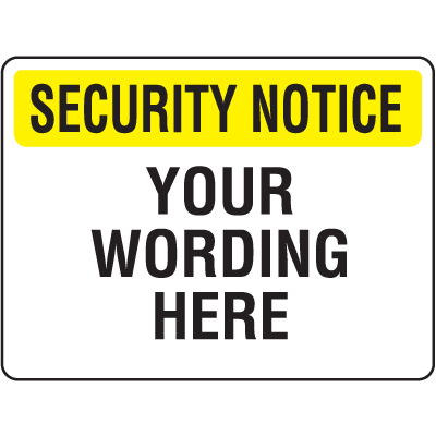Custom Security Notice Signs