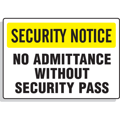 Security Notice Signs - No Admittance Without Security Pass
