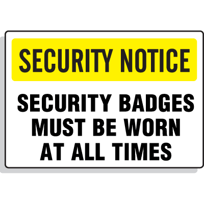 Security Notice Signs - Security Badges Must Be Worn At All Times